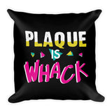 Plaque Is Whack - Premium Pillow