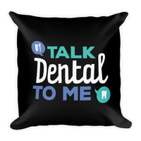 Talk Dental To Me - Premium Pillow