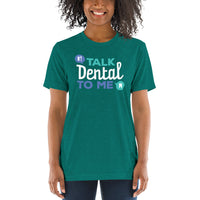 Talk Dental To Me - Short Sleeve T-Shirt
