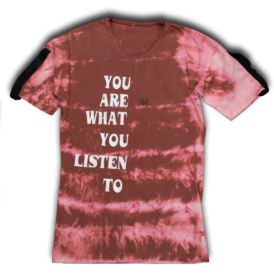 What You Listen Tie Dye/Hand Painted Shirt