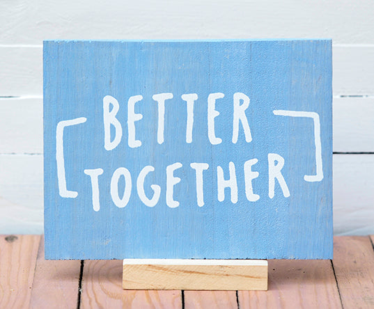 Better Together - Madenista