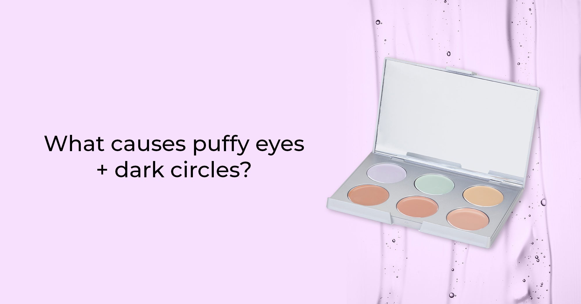 Symptoms & Causes of Dark Circles & Eye Puffiness