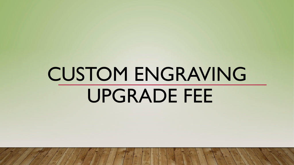 Kickstarter Fulfillment - Standard Upgrade to Custom Engraving