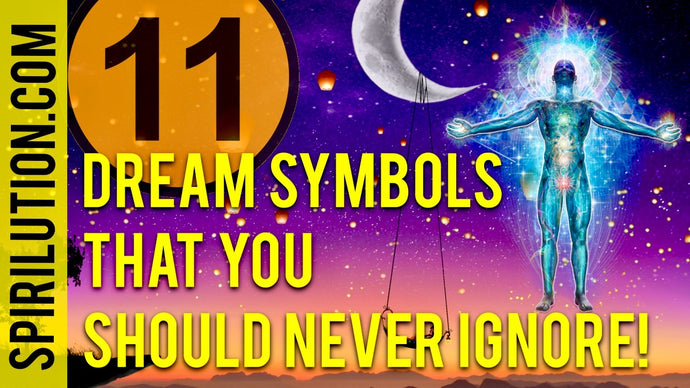11 DREAM SYMBOLS YOU SHOULD NEVER IGNORE!