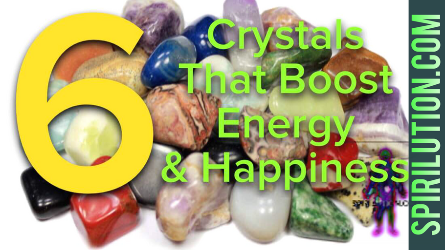 6 Crystals that Boost Energy & Happiness!