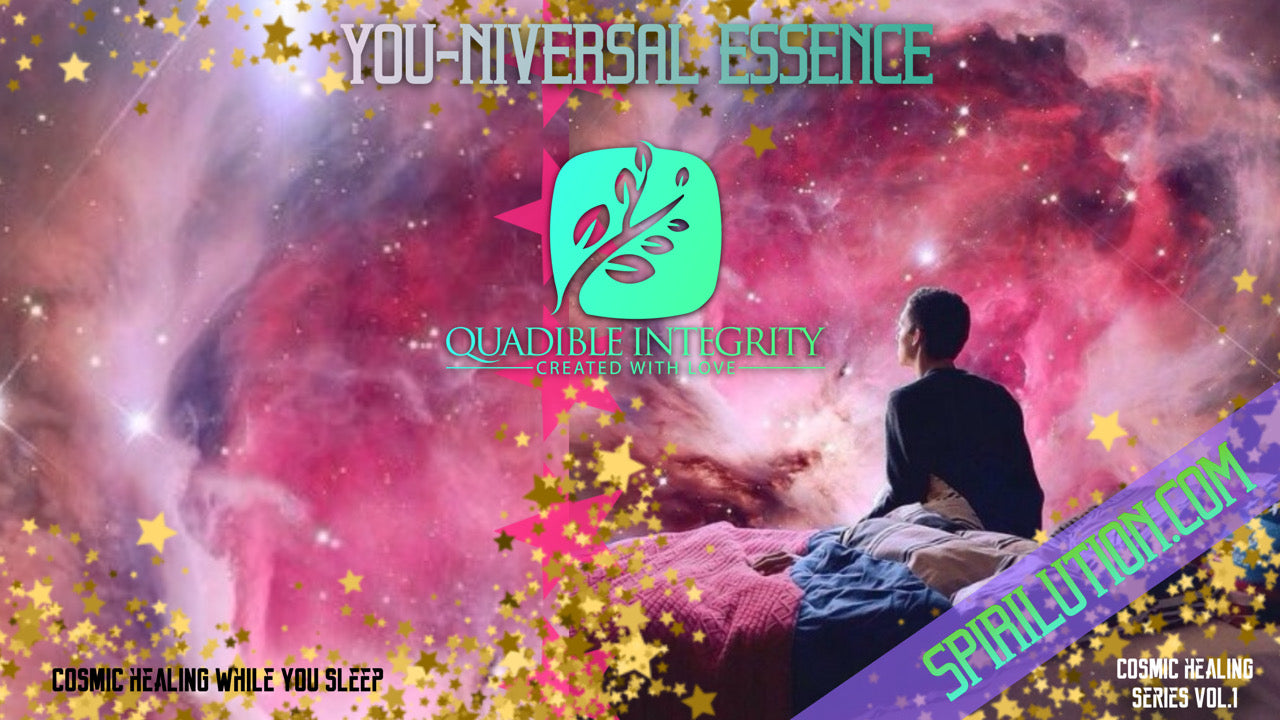 ★You-niversal Essence★ Quadible Integrity (Cosmic Healing Series Vol.1)