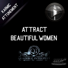 Load image into Gallery viewer, ATTRACT BEAUTIFUL WOMEN FAST! ALPHA MALE MAGNETISM ★ (SUBLIMINALS INTENT ENERGY FREQUENCIES) - QUADIBLE INTEGRITY - SPIRILUTION.COM