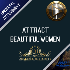 ATTRACT BEAUTIFUL WOMEN FAST! ALPHA MALE MAGNETISM ★ (SUBLIMINALS INTENT ENERGY FREQUENCIES) - QUADIBLE INTEGRITY - SPIRILUTION.COM