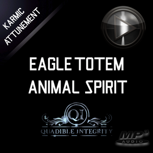 ★EAGLE TOTEM - ANIMAL SPIRIT GUIDE - INNER EAGLE POWERS & WISDOM FORMULA★ QUADIBLE INTEGRITY - AUDIO ATTUNEMENT - SPIRILUTION.COM