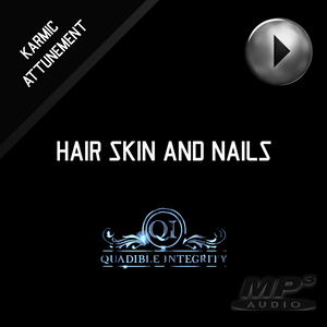 HAIR SKIN AND NAILS FORMULA (Subliminals Brainwave Entrainment Vibration Energy Frequencies) - QUADIBLE INTEGRITY - SPIRILUTION.COM