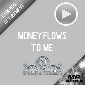 ★MONEY FLOWS TO ME - LAW OF ATTRACTION ACCELERATOR★ QUADIBLE INTEGRITY★ - SPIRILUTION.COM