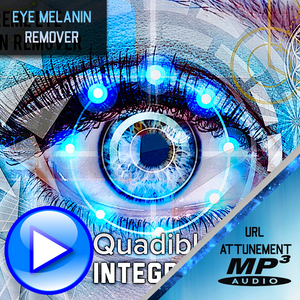 ★QUADIBLE INTEGRITY - EXTREME EYE MELANIN REMOVER! SUBLIMINAL FREQUENCY DOWNLOAD! - SPIRILUTION.COM