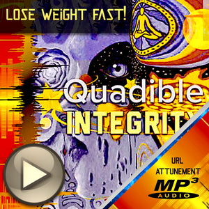 QUADIBLE INTEGRITY - ★ LOSE WEIGHT FAST! FAT BURNER ★ (SUBLIMINAL BRAINWAVE ENTRAINMENT FREQUENCIES  - ATTUNED AUDIO - SPIRILUTION.COM