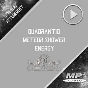 ★Quadrantid Meteor Shower Energy★ (Galactic Abundance) **EXCLUSIVE** - SPIRILUTION.COM