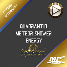 Load image into Gallery viewer, ★Quadrantid Meteor Shower Energy★ (Galactic Abundance) **EXCLUSIVE** - SPIRILUTION.COM