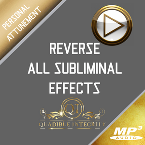 ★REVERSE AND UNDO ALL EFFECTS FROM ANY SUBLIMINAL FORMULA EVER CREATED - QUADIBLE INTEGRITY - SPIRILUTION.COM