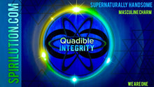 Load image into Gallery viewer, ★SUPERNATURALLY HANDSOME WITH MASCULINE CHARM★ QUADIBLE INTEGRITY - ATTUNED AUDIO MP3 - SPIRILUTION.COM