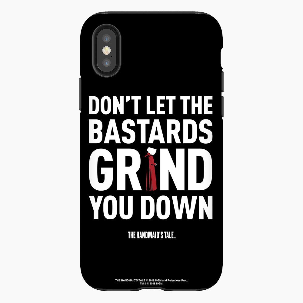 The Handmaid's Tale Don't Let the Bastards Grind You Down Black Phone Case