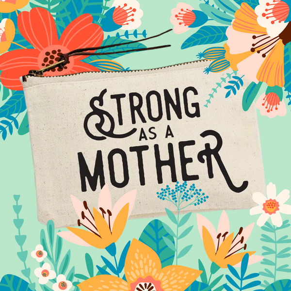 Strong As A Mother Canvas Pouch