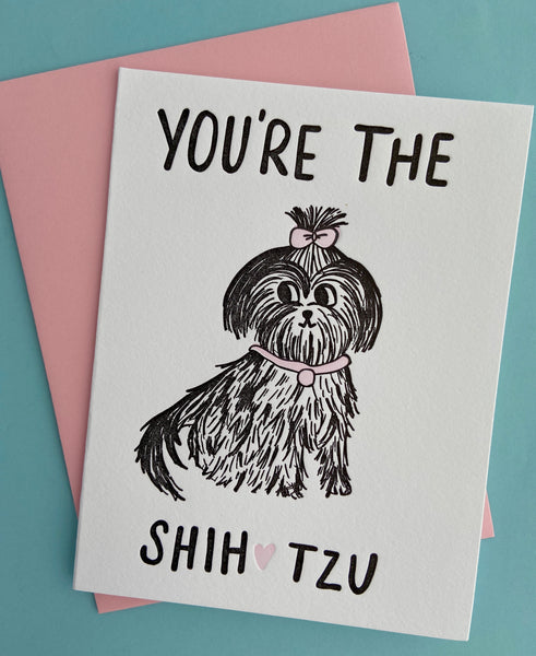 You're the Shih Tzu Greeting Card