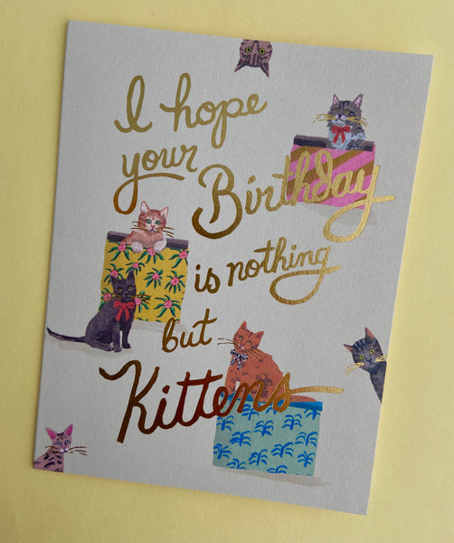 Nothing but Kittens Birthday Card