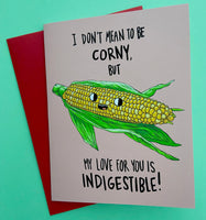 I Don't Mean To Be Corny Valentine Card