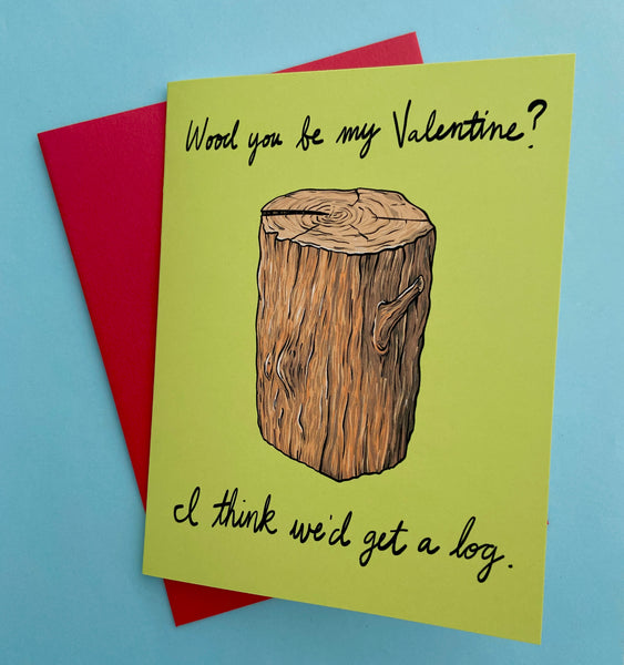 Wood You Be My Valentine? Card