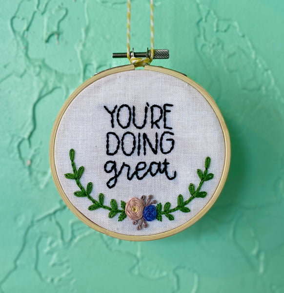 You're Doing Great Embroidery Hoop