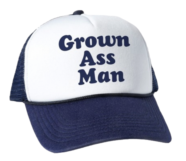 grown ass man trucker hat