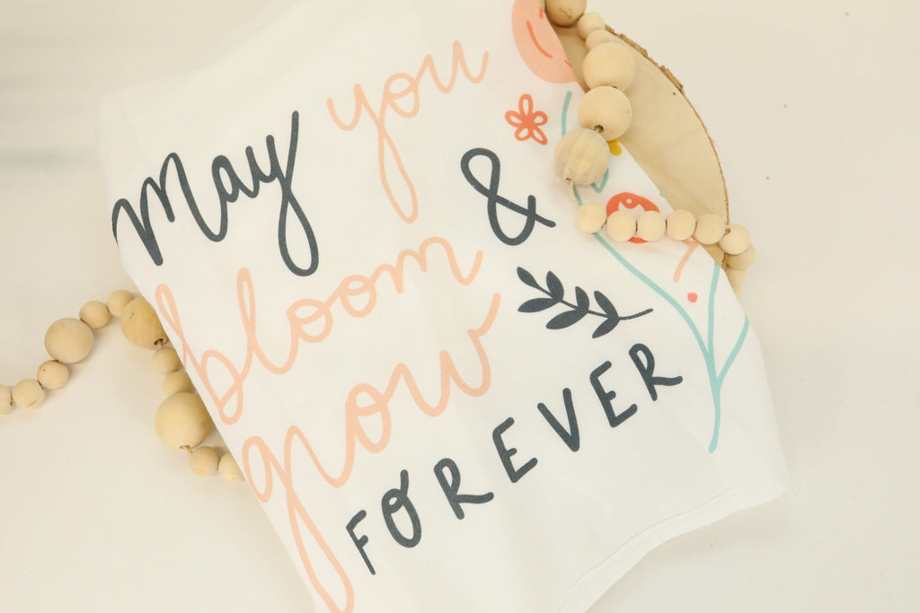 May You Bloom and Grow Forever Flour Sack Towel