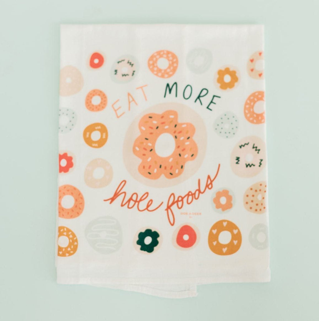 Flour Sack Towel - Eat More Hole Foods