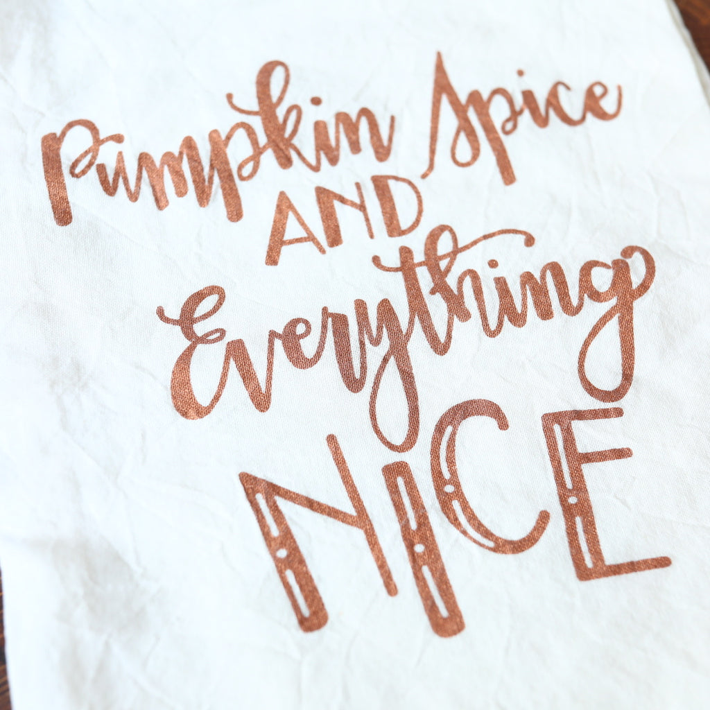 Pumpkin Spice and Everything Nice Towel