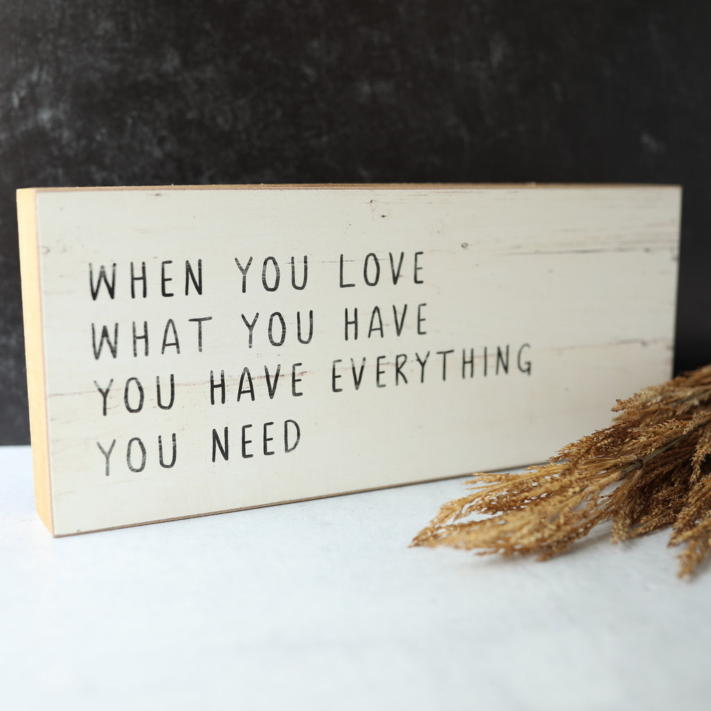 "Sign - ""When You Love What You Have"""