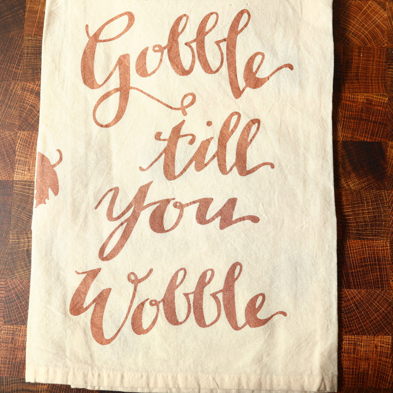 Gobble T'ill You Wobble Towel