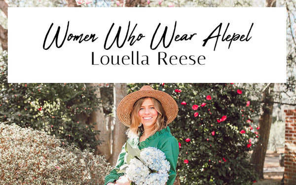 Women Who Wear ALEPEL: Louella Reese