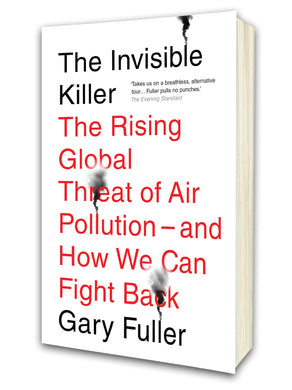 The Invisible Killer by Dr Gary Fuller