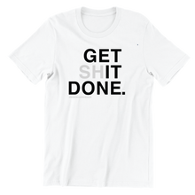 Load image into Gallery viewer, Get It Done T-Shirt