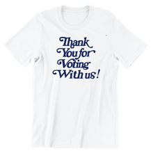 Load image into Gallery viewer, Thank You for Voting T-Shirt