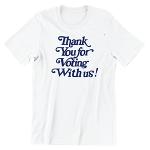 Thank You for Voting T-Shirt