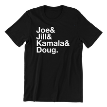 Load image into Gallery viewer, Joe & Jill & Kamala & Doug T-shirt