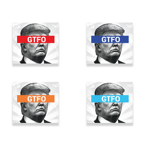 GTFO, Trump Stickers