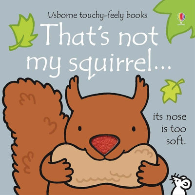 That's Not My Squirrel by Usborne