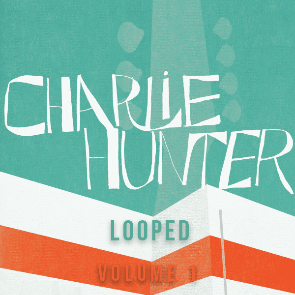 The Loop Loft Loop Pack Charlie Hunter Looped Vol 1