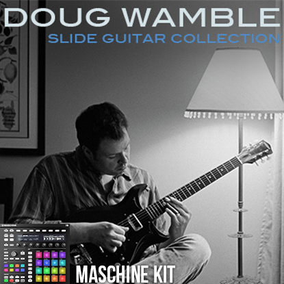 The Loop Loft Loop Pack Maschine Kit - Doug Wamble Slide Guitar 1