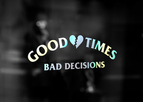 GOOD TIMES DECAL - VARIANT