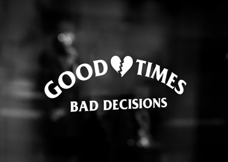 GOOD TIMES DECAL - WHITE