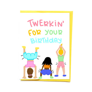 Twerkin' Birthday Card