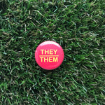 They/Them Pin-back Button - Salix Intimates