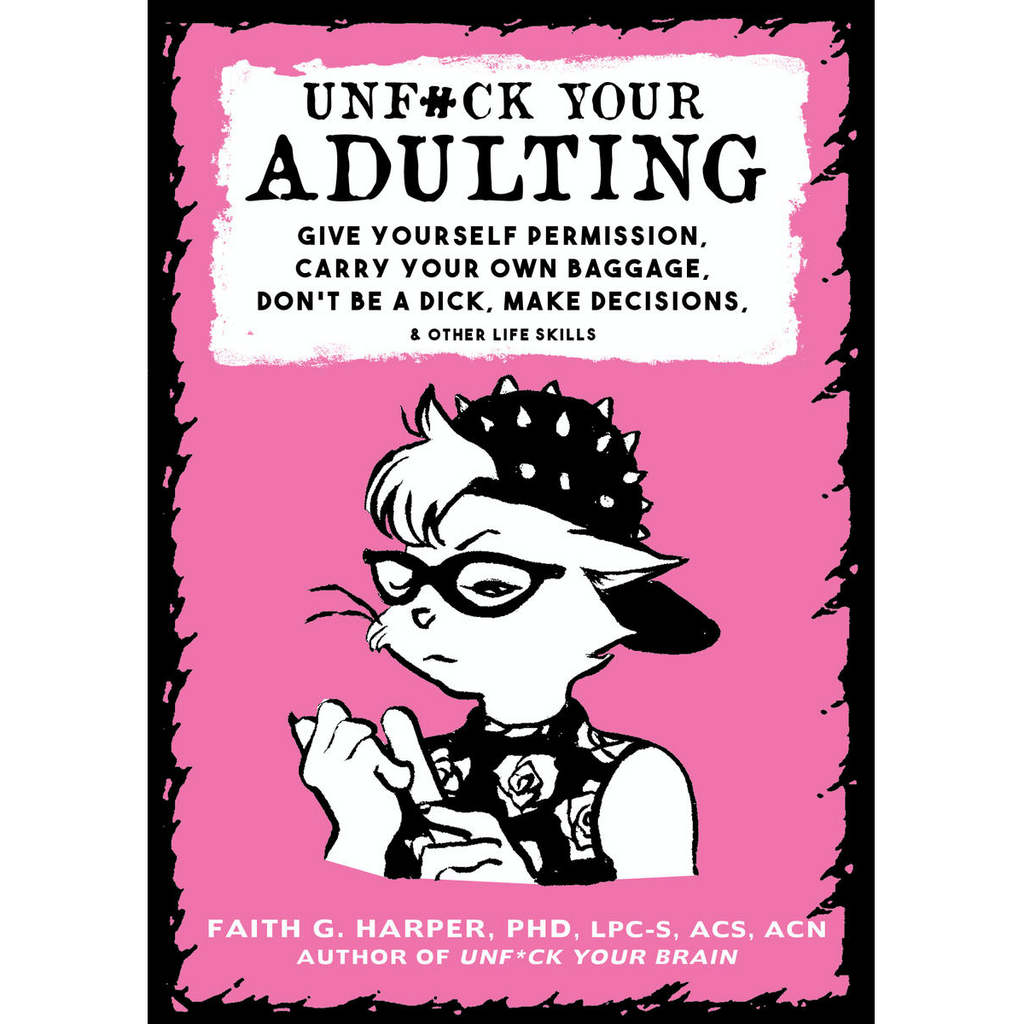 Unfuck Your Adulting