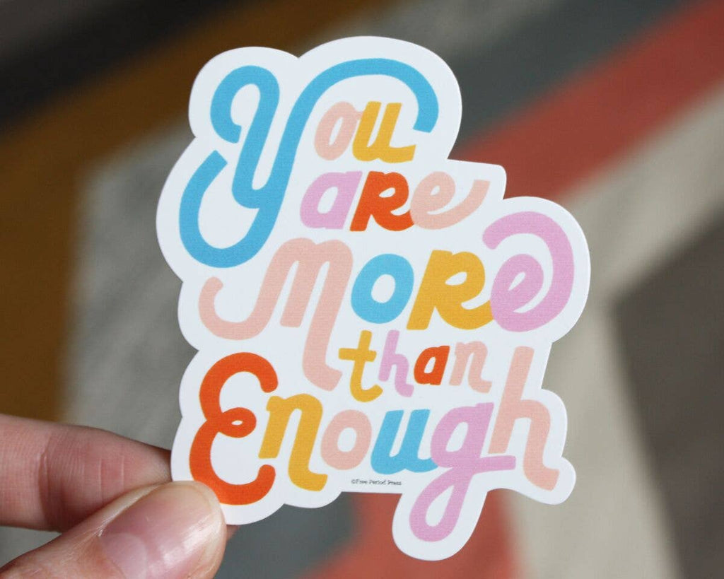 You Are More Than Enough Vinyl Sticker